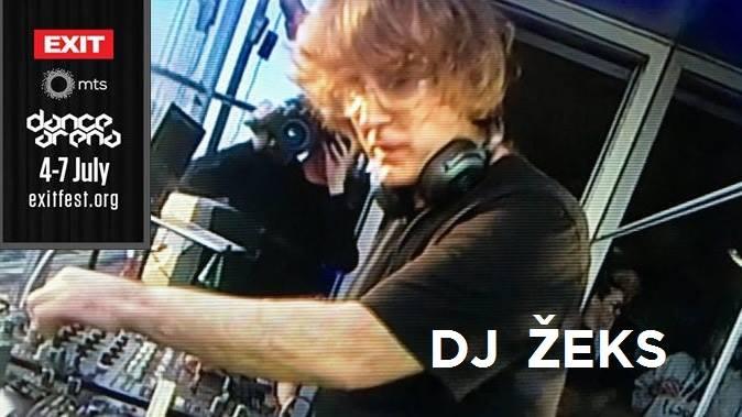 DJ Žeks at EXIT mts Dance Arena 06.07.2019