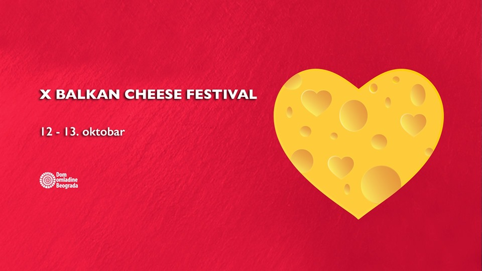 X Balkan Cheese Festival 12 – 13.10.2019. Dom omladine