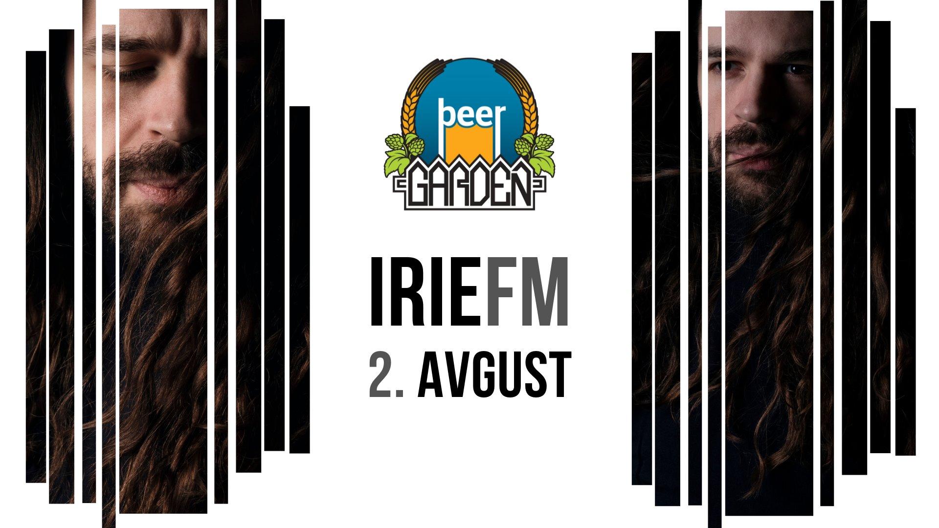 IRIEfm / d r a m 02.08.2019. Beer Garden