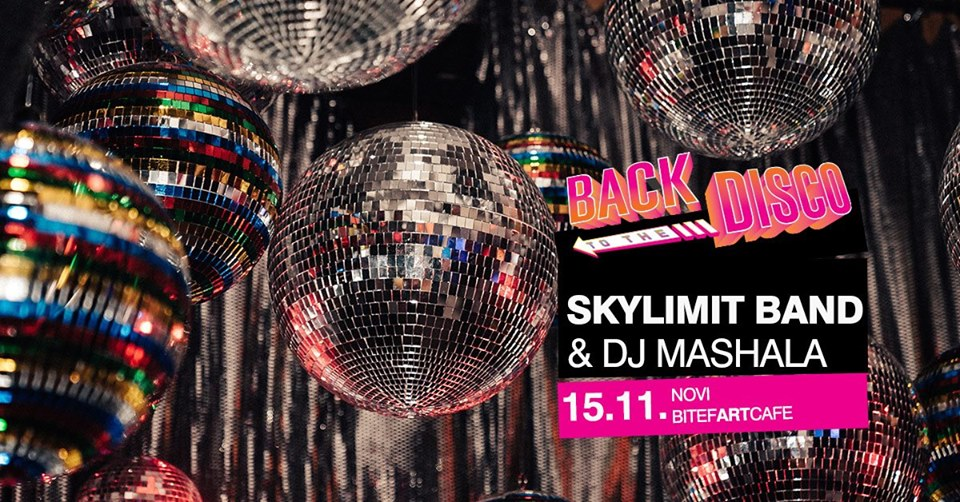 Back to DISCO / Vol. 8 / Skylimit band & DJ Mashala 15.11.2019. Bitefartcafe