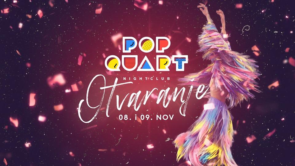 POP QUART / Otvaranje 08 i 09.11.2019.
