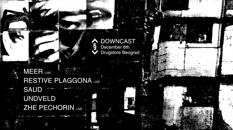 Downcast w/ Meer Live, Restive Plaggona Live, Undveld 06.12.2019. Drugstore