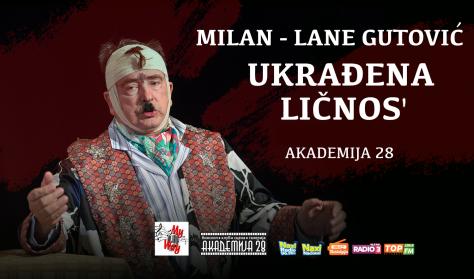 MILAN LANE GUTOVIĆ: UKRAĐENA LIČNOS' 17.01.2020. Akademija 28