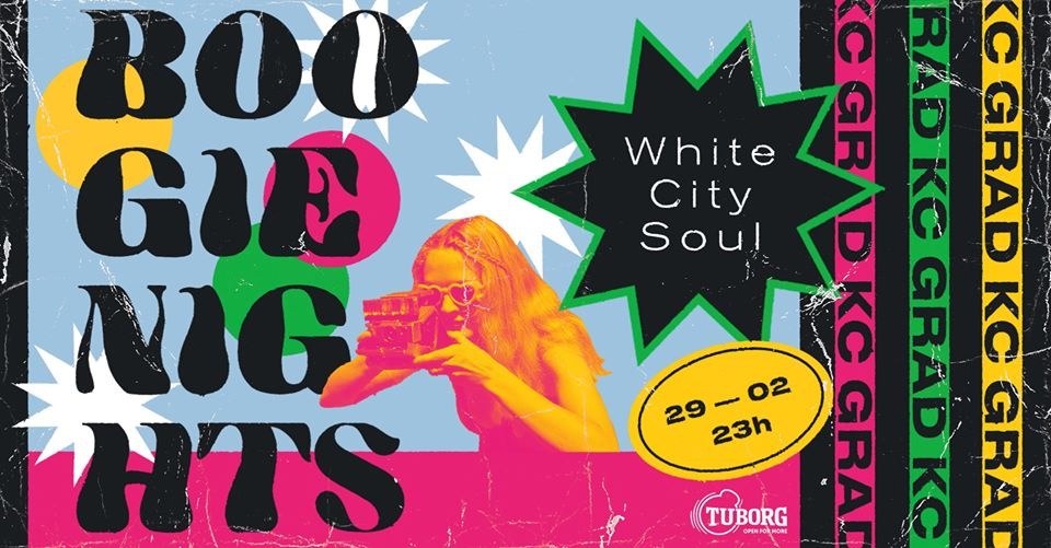 Boogie Nights w/ White City Soul 29.02.2020. KC Grad
